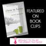 Close To Home by Rachel Spangler-Book-Clips