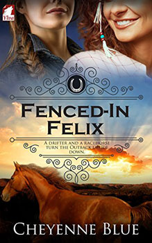 Fenced In Felix by Cheyenne Blue