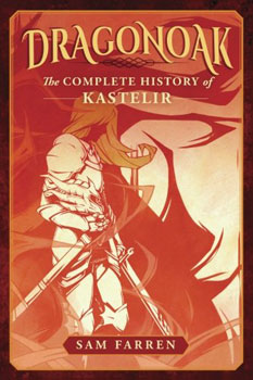 Dragonoak The Complete History of Kastelir by Sam Farren