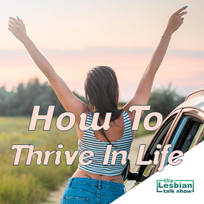 How to thrive in life