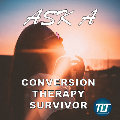 Conversion Therapy Survivors