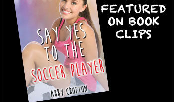 Say Yes To The Soccer Player by Abby Crofton